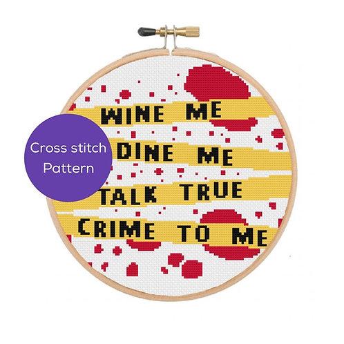 Talk True Crime To Me Cross Stitch Pattern