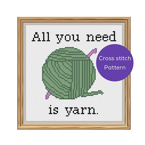 All You Need is Yarn Cross Stitch Pattern
