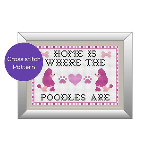 Home is Where the Poodles Are Cross Stitch Pattern