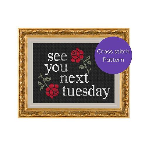 See You Next Tuesday Cross Stitch Pattern