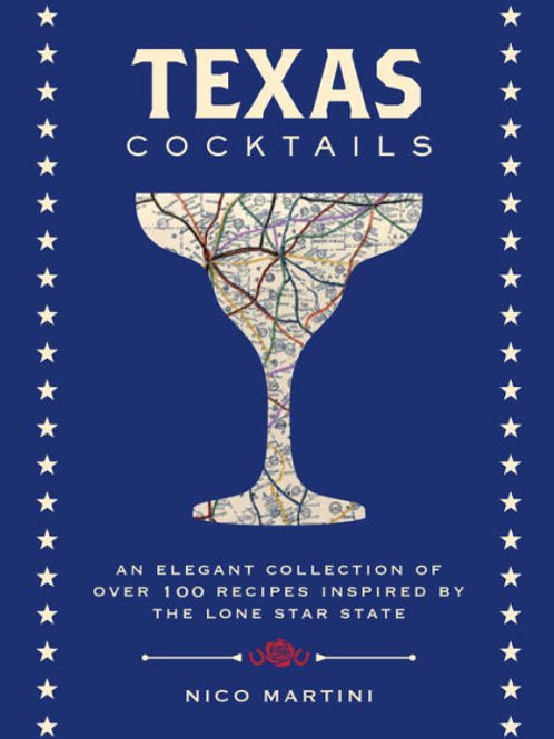 Texas Cocktails Book Hardcover By: Nico Martini