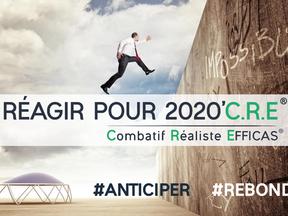 Réagir pour 2020'CRE : anticiper pour rebondir