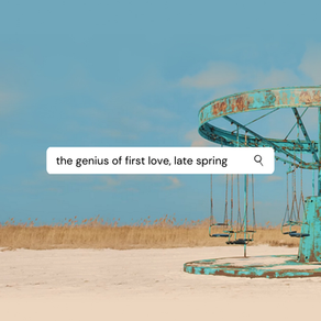 The Genius of First Love, Late Spring