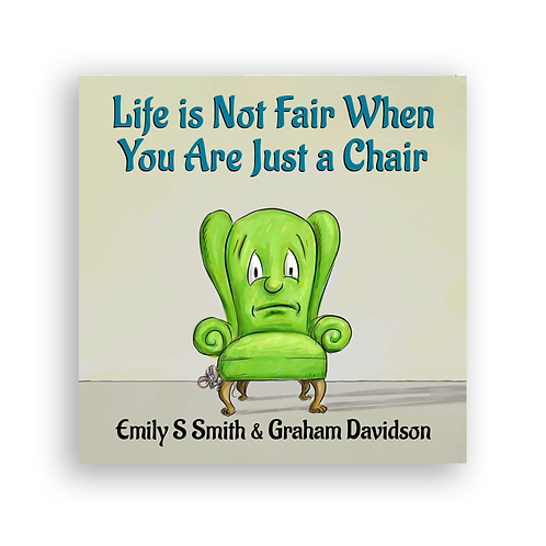 Life Is Not Fair When You Are Just a Chair (hardcover)