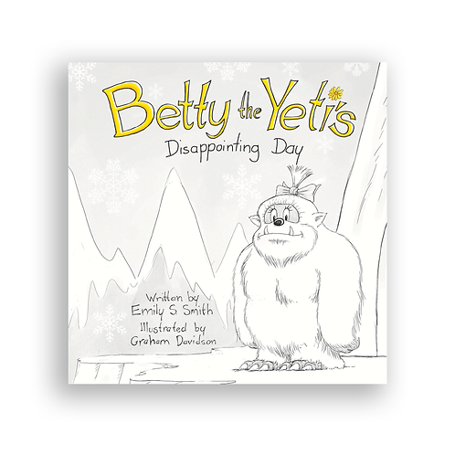 Betty the Yeti's Disappointing Day (hardcover)