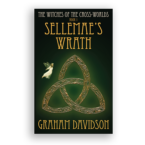 The Witches of the Cross-worlds Book1 - Sellemae's Wrath