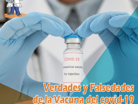LAS VERDADES Y MENTIRAS DE LA VACUNA COVID-19