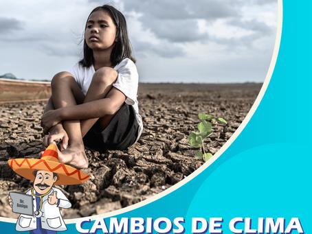 CAMBIO DE CLIMA Y SUS EFECTOS