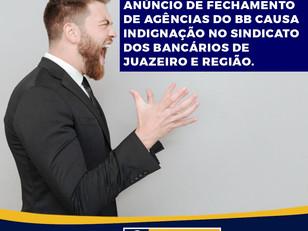 Anúncio de fechamento de agências do BB causa indignação no Sindicato dos Bancários de Juazeiro