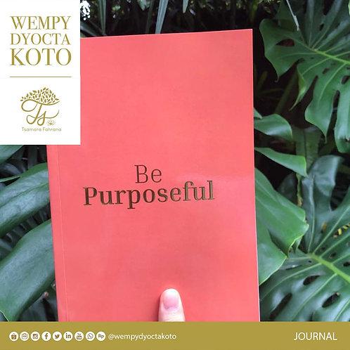 Be Purposeful Journal