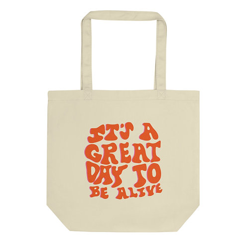 It's a Great Day to be Alive Eco Tote Bag