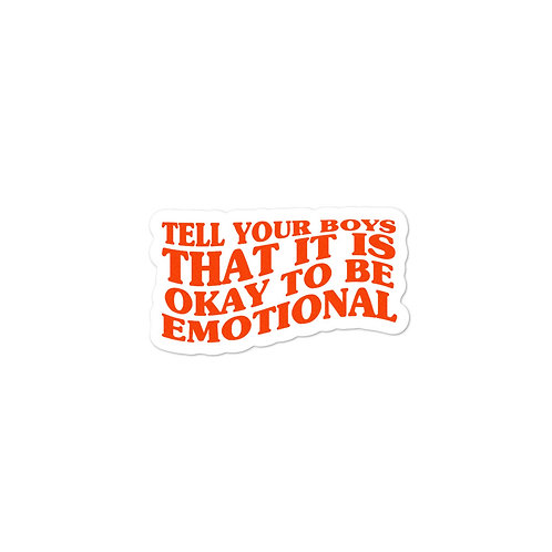 Tell your boys it is okay to be emotional sticker