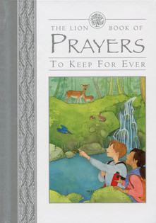 The Lion Book of Prayers to Keep For Ever - Lion Children's Books