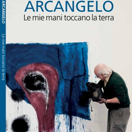 """ARCANGELO: DAL MUSEO MAGA L'ANTEPRIMA DEL CATALOGO DELLA MOSTRA """"LE MIE MANI TOCCANO LA TERRA"""""""