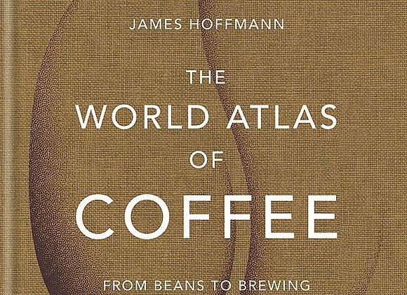 World Atlas of Coffee by James Hoffman