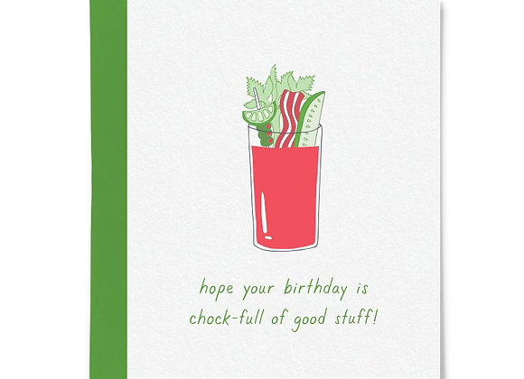 "Birthday Card - ""Chock-full of the good stuff"""