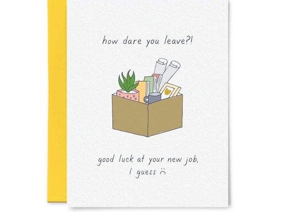 How Dare You Leave Card