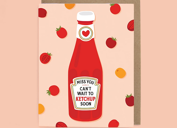 Ketchup Miss You Card