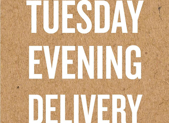 Tuesday Evening Delivery