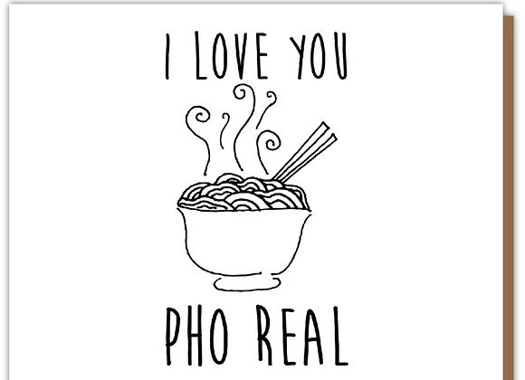 I Love You Pho Real Anniversary Card