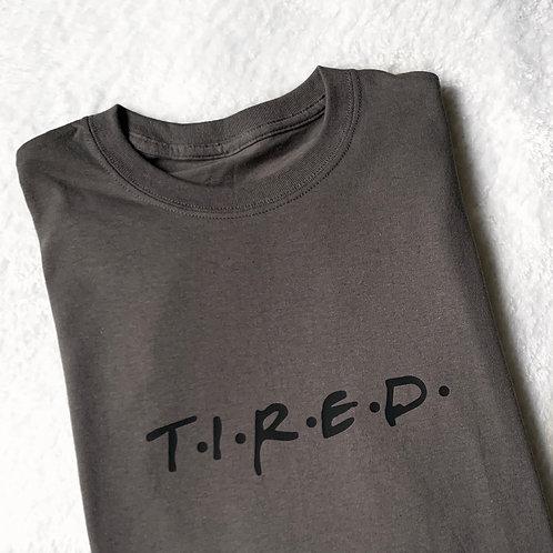 TIRED Adults Tee