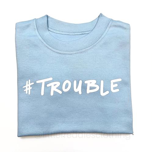 #Trouble Tee