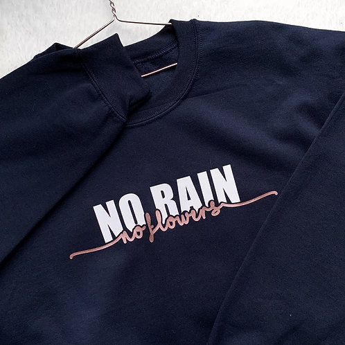 No Rain, No Flowers Sweatsirt