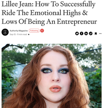 Lillee Jean Interview - The Emotional Highs & Lows Of Being An Entrepreneur (AUTHORITY MAGAZINE)