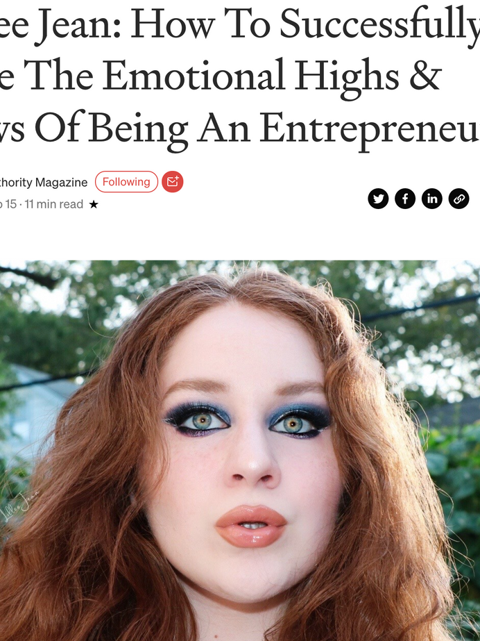 Lillee Jean Interview - The Emotional Highs & Lows Of Being An Entrepreneur (AUTHORITY MAG)