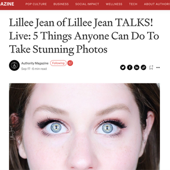 Lillee Jean AUTHORITY MAGAZINE: 5 Things Anyone Can Do To Take Stunning Photos