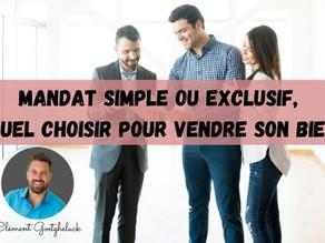 Mandat simple ou exclusif, lequel choisir pour vendre son bien ?