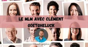 Le MLM avec Clément Goetgheluck