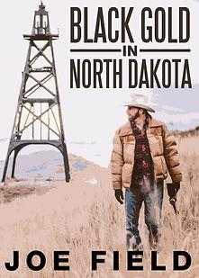 Black Gold in North Dakota Cover.jpg