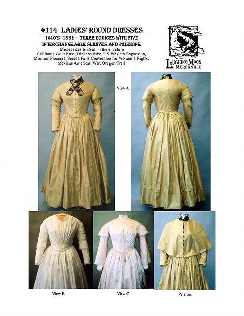 Pattern #114 - Ladies Round Dresses - 1840-1852