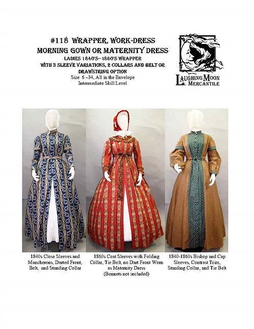 #118 Download - Wrapper, Work Dress, or Morning Gown 1840-1860