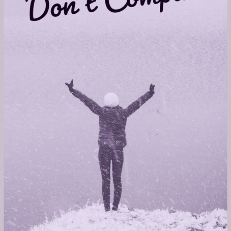 Don't Compare; Stay True to You!