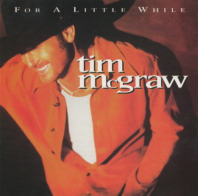 TIM MCGRAW-FOR A LITTLE WHILE