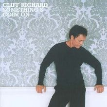CLIFF RICHARD-SOMETHING'S GOING ON, A THOUSAND MILES TO GO