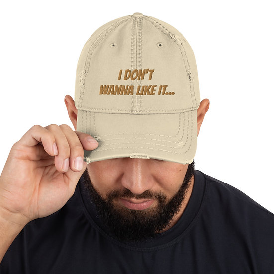I don't wanna like it... Distressed Dad Hat
