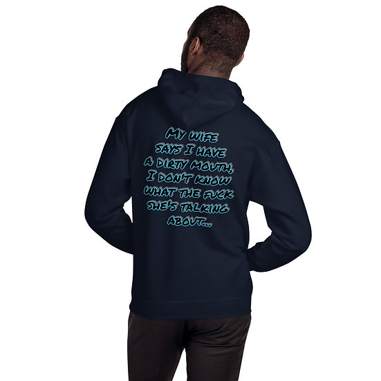 My wife says I have a dirty mouth... Unisex Hoodie