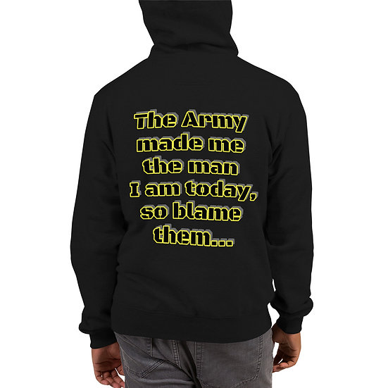 The Army made me... Champion Hoodie