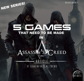 5 GAMES THAT NEED TO BE MADE - Assassin's Creed