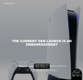 THE CURRENT GEN CONSOLE LAUNCH IS AN EMBARRASSMENT