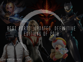 Game Infinite's Best Ports, Updates, and Definitive Editions of 2018