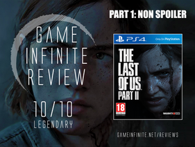 The Last of Us Part 2 - Game Infinite Review (Part 1: Non Spoiler)