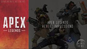 Apex Legends Reveal Impressions/Recap