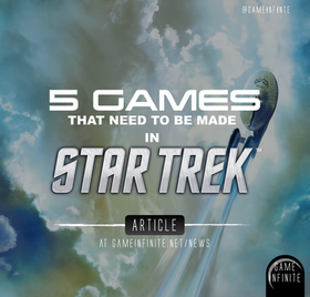 5 GAMES THAT NEED TO BE MADE - Star Trek