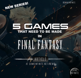 5 GAMES THAT NEED TO BE MADE - Final Fantasy