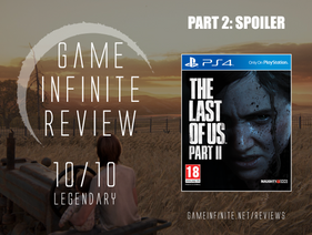 The Last of Us Part 2 - Game Infinite Review (Part 2: Spoilers)