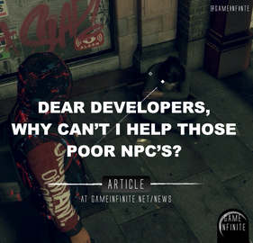 Dear Developers, WHY can't I help those poor NPC's?